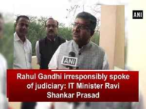 News video: Rahul Gandhi irresponsibly spoke of judiciary: IT Minister Ravi Shankar Prasad