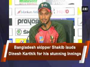 News video: Bangladesh skipper Shakib lauds Dinesh Karthik for his stunning innings