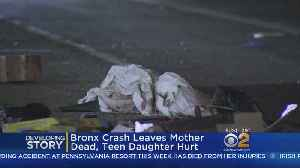 News video: Mother Killed, Teen Daughter Hurt In Bronx Crash