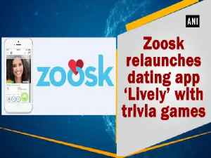 News video: Zoosk relaunches dating app 'Lively' with trivia games