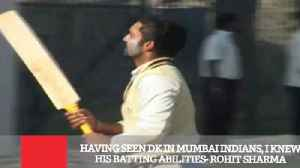 News video: Having Seen DK In Mumbai Indians, I Knew His Batting Abilities- Rohit Sharma