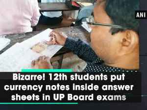 News video: Bizarre! 12th students put currency notes inside answer sheets in UP Board exams
