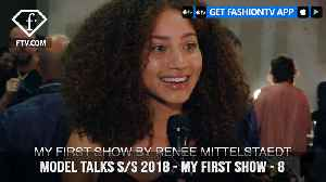News video: Model Talks Spring/Summer 2018 My First Runway Show Experience | FashionTV | FTV
