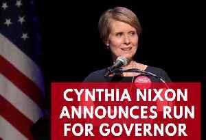 News video: 'Sex And The City' Star Cynthia Nixon Announces Run For New York Governor
