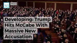 News video: Developing: Trump Hits Mccabe With Massive New Accusation