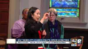 News video: Baltimore City church taking steps to fight opioid addiction