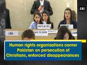 News video: Human rights organisations corner Pakistan on persecution of Christians, enforced disappearances