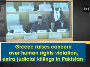 News video: Greece raises concern over human rights violation, extra judicial killings in Pakistan