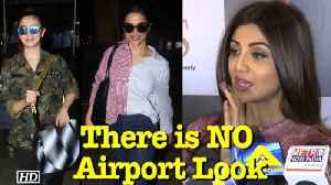 "News video: Shilpa Shetty says ""There is NO Airport Look"""