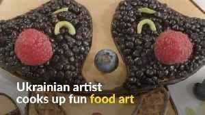 News video: From blackberry afro to cheesy towns, Ukrainian artist injects creativity in the kitchen