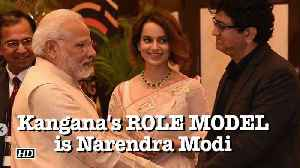 News video: Kangana sees ROLE MODEL in Narendra Modi