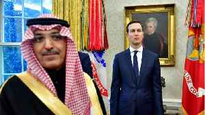 News video: Saudi Prince and Kushner Forge Relationship With Power