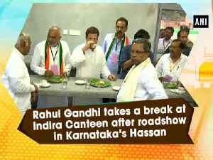 News video: Rahul Gandhi takes a break at Indira Canteen after roadshow in Karnataka's Hassan
