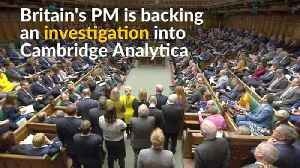 News video: UK's May backs investigation into Cambridge Analytica