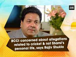 News video: BCCI concerned about allegations related to cricket and not Shami's personal life, says Rajiv Shukla