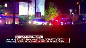 News video: Suspect in Austin bombings killed, police say