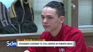 News video: CMSD students travel to Puerto Rico to help those in need