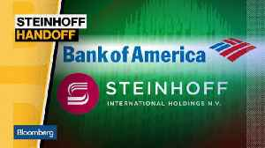 News video: Bank of America Impacted by the Steinhoff Handoff