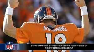 News video: Peyton Manning interested in Fox's Thursday Night Football broadcast
