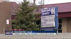 News video: Parent outraged after alleged racist joke during slavery lesson at Rochester Hills school