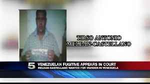 News video: Venezulelan Fugitive Appears in Federal Court