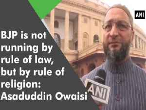News video: BJP is not running by rule of law, but by rule of religion: Asaduddin Owaisi
