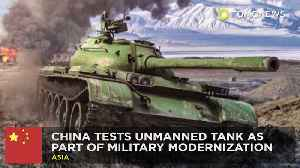 News video: Chinese military testing unmanned battle tank