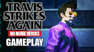 News video: Travis Strikes Again: No More Heroes Switch Gameplay