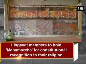 News video: Lingayat members to hold 'Mahamorcha' for constitutional recognition to their religion
