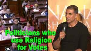 News video: Akshay's message to politicians who use Religion for Votes