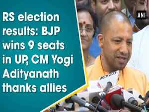 News video: RS election results: BJP wins 9 seats in UP, CM Yogi Adityanath thanks allies