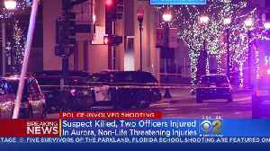 News video: Suspect Killed, Two Officers Injured In Police-Involved Shooting In Aurora