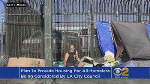 News video: LA Considers Ambitious Proposal To Provide Housing For Every Homeless Person