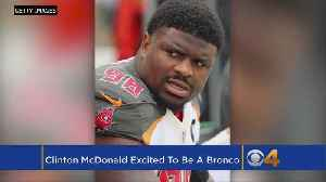 News video: Newly-Signed DL Clinton McDonald 'Excited To Be A Denver Bronco'