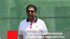 News video: India Would Have The Edge Against China- Vijay Amritraj