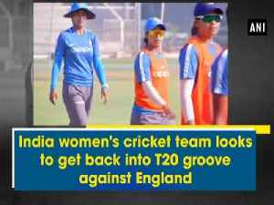 News video: India women's cricket team looks to get back into T20 groove against England