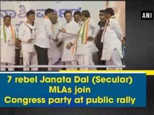 News video: 7 rebel Janata Dal (Secular) MLAs join congress party at public rally