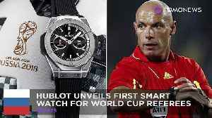 News video: Hublot unveils smartwatch designed for World Cup refs