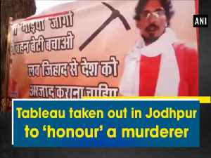 News video: Tableau taken out in Jodhpur to 'honour' a murderer