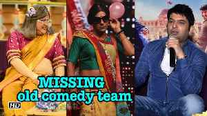 News video: Kapil Sharma MISSING his old comedy team
