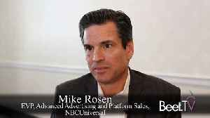 News video: NBCU's Rosen: Advanced Targeting A 'Perfect Complement' To Power Of Television