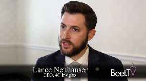 News video: Consumer Privacy At The Heart Of Audience De-Duplication: 4C Insights' Lance Neuhauser