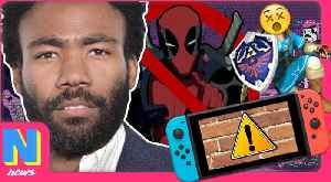 News video: Donald Glover SHADES FX For Deadpool Cancellation, Third-Party Docks Brick Your Switch | NW News