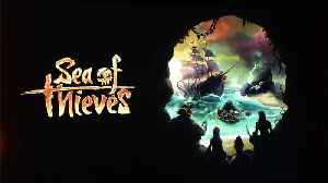 News video: Over 2 Million Sign Up to Play Microsoft's 'Sea Of Thieves'