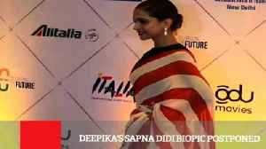 News video: Deepika's Sapna Didi Biopic Postponed