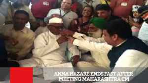 Anna Hazare Ends Fast After Meeting Maharashtra CM [Video]