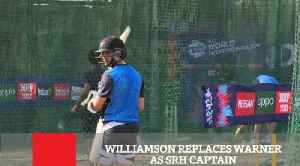 News video: Williamson Replaces Warner As SRH Captain