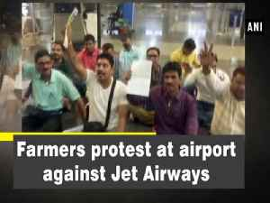 News video: Farmers protest at airport against Jet Airways