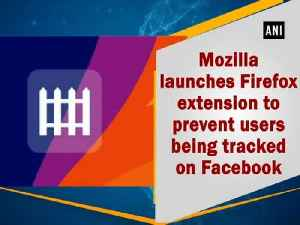 News video: Mozilla launches Firefox extension to prevent users being tracked on Facebook