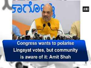 News video: Congress wants to polarise Lingayat votes but community aware of it: Amit Shah